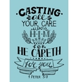 Hand lettering All your care cast on Him for He vector image vector image