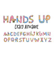 hands up crazy alphabet vector image vector image
