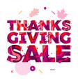 thanksgiving sale paper cut color text font vector image