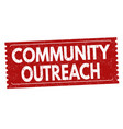 community outreach grunge rubber stamp vector image vector image
