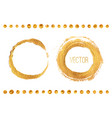 gold paint hand drawn circle frames set vector image