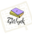 with hand lettering my best book hand lettered vector image