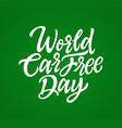 world car free day - hand drawn brush vector image