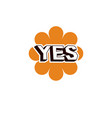 yellow checkmark with yes word approved verify vector image
