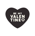 be my valentine isolated icon vector image vector image