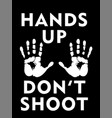 hands up dont shoot with palms depicting black vector image