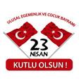 23 april childrens day - 23 nisan ocuk bayram vector image