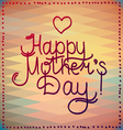 happy mothers day card design lettering vector image